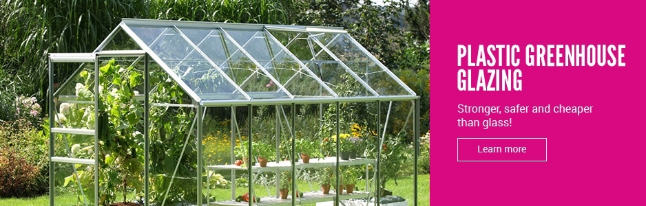 Plastic greenhouse glazing - cheaper and stronger than glass